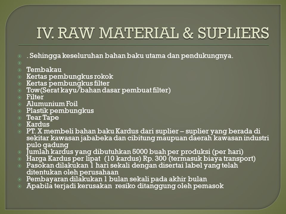 IV. RAW MATERIAL & SUPLIERS