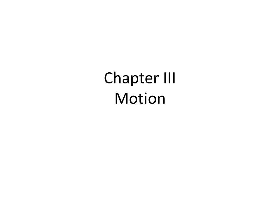 Chapter III Motion