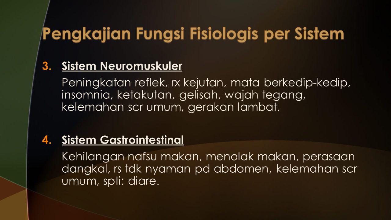 Pengkajian Fungsi Fisiologis per Sistem