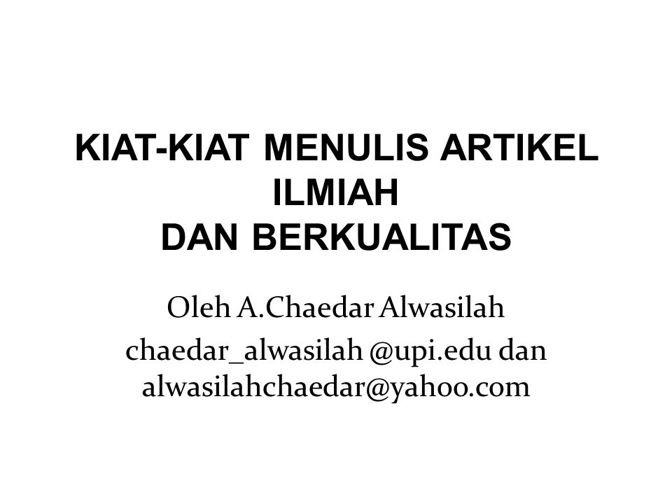 KIAT-KIAT MENULIS ARTIKEL ILMIAH DAN BERKUALITAS