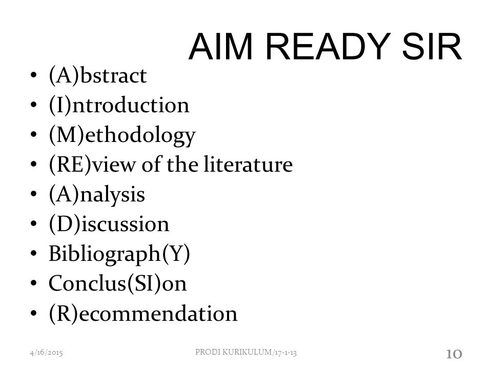AIM READY SIR (A)bstract (I)ntroduction (M)ethodology