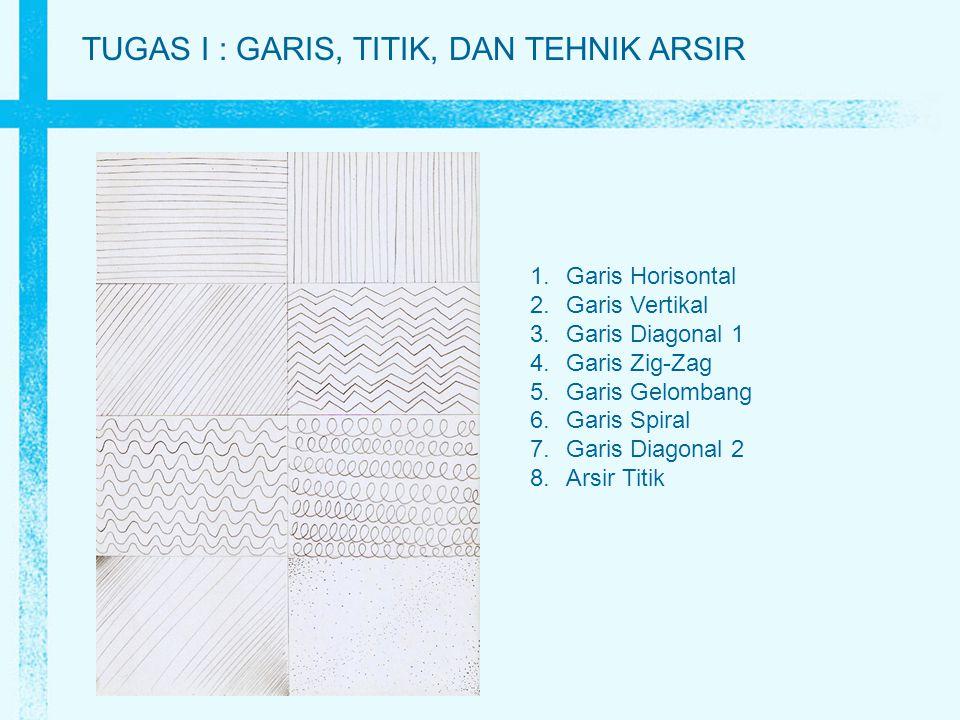 TUGAS I : GARIS, TITIK, DAN TEHNIK ARSIR