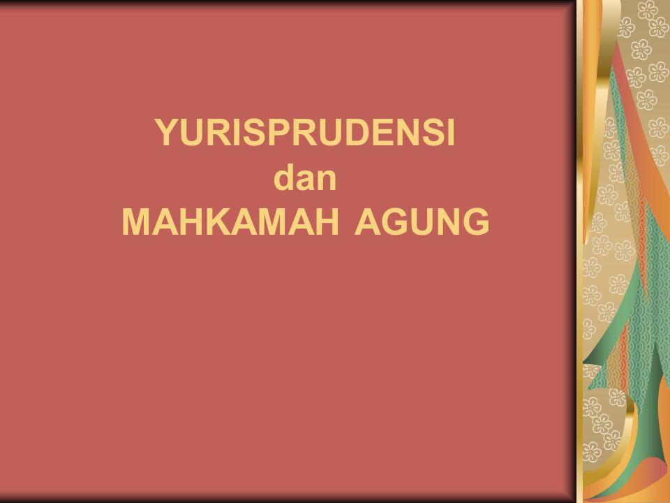 YURISPRUDENSI dan MAHKAMAH AGUNG