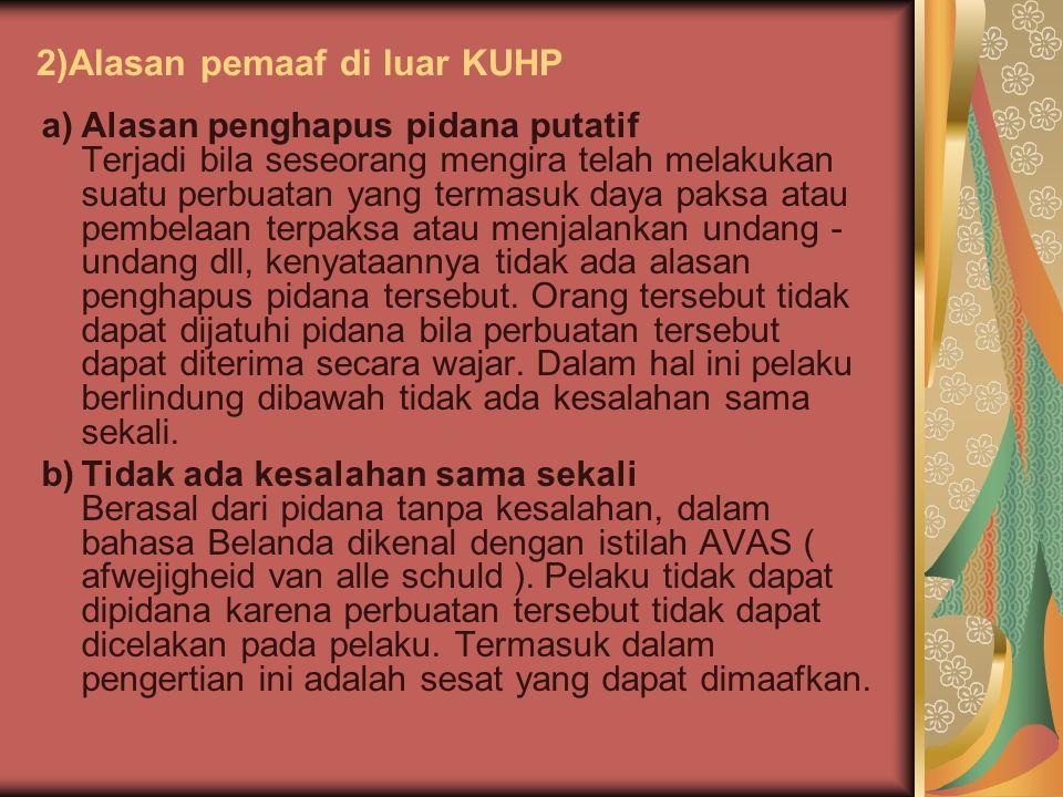 2)Alasan pemaaf di luar KUHP