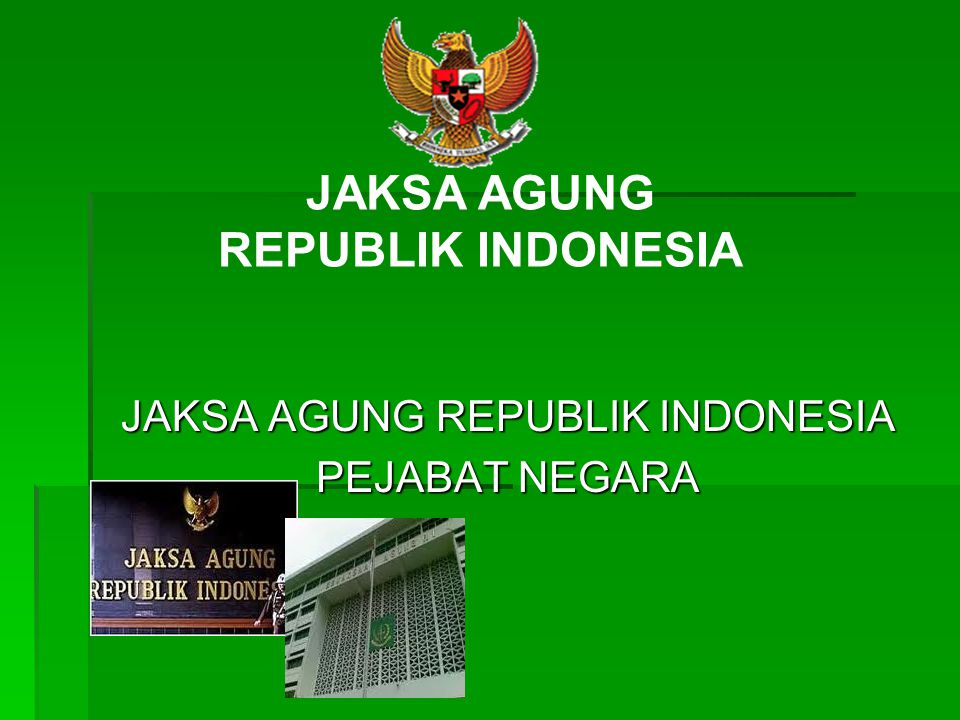 JAKSA AGUNG REPUBLIK INDONESIA