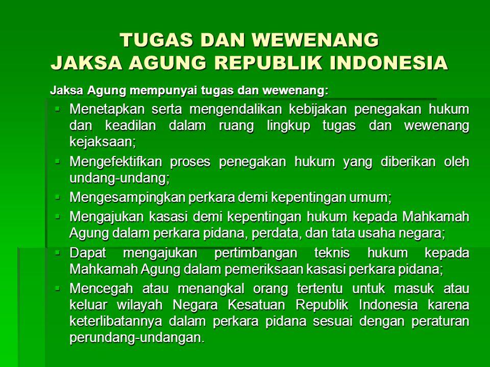 TUGAS DAN WEWENANG JAKSA AGUNG REPUBLIK INDONESIA