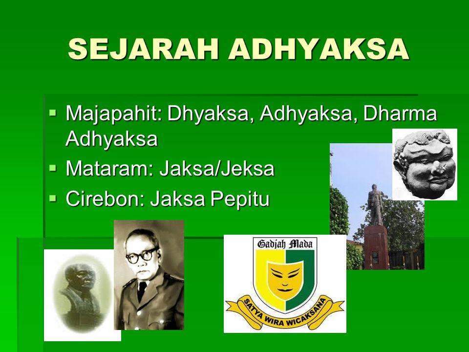 SEJARAH ADHYAKSA Majapahit: Dhyaksa, Adhyaksa, Dharma Adhyaksa
