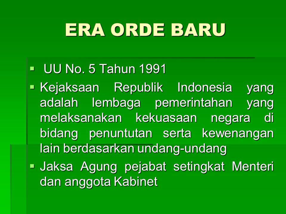 ERA ORDE BARU UU No. 5 Tahun 1991