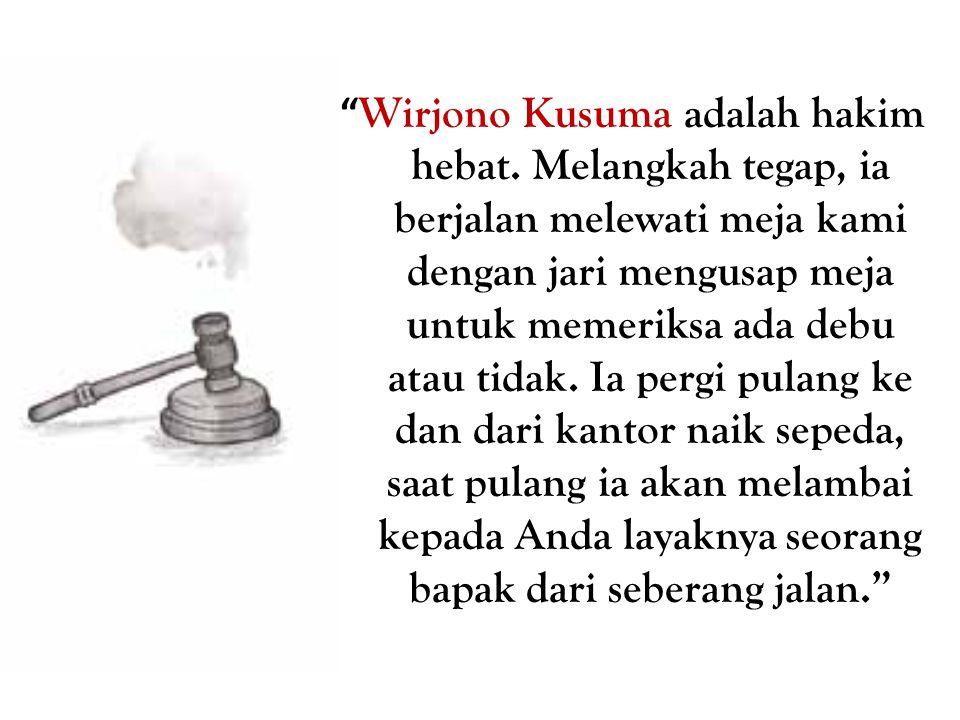 Wirjono Kusuma adalah hakim hebat