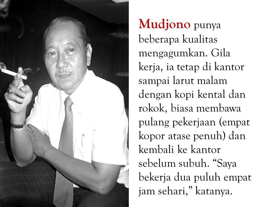 Mudjono punya beberapa kualitas mengagumkan