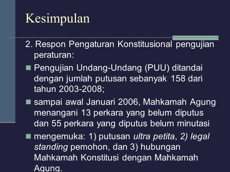 Kesimpulan 2. Respon Pengaturan Konstitusional pengujian peraturan: