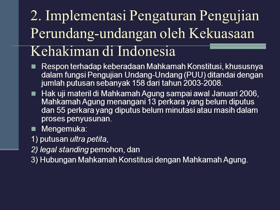 2. Implementasi Pengaturan Pengujian Perundang-undangan oleh Kekuasaan Kehakiman di Indonesia