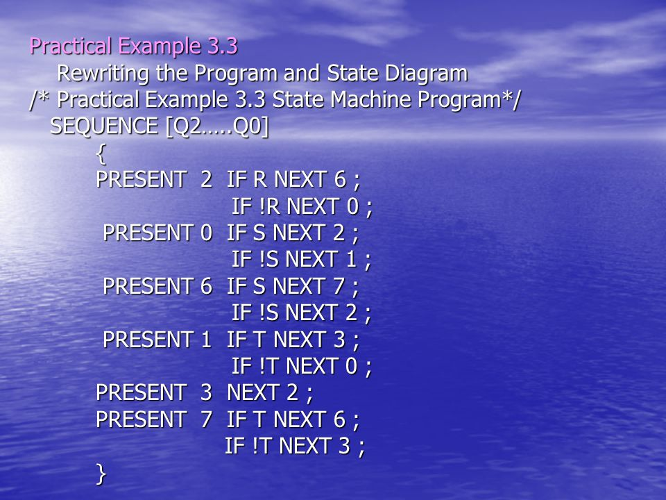 Practical Example 3.3 Rewriting the Program and State Diagram. /* Practical Example 3.3 State Machine Program*/