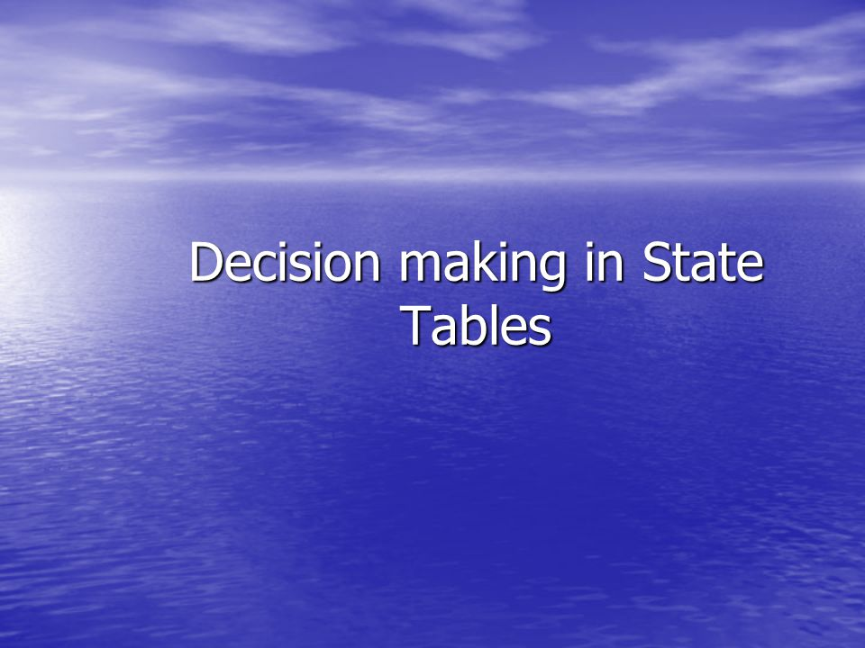 Decision making in State Tables