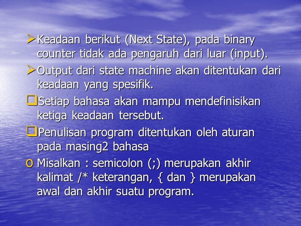 Keadaan berikut (Next State), pada binary counter tidak ada pengaruh dari luar (input).