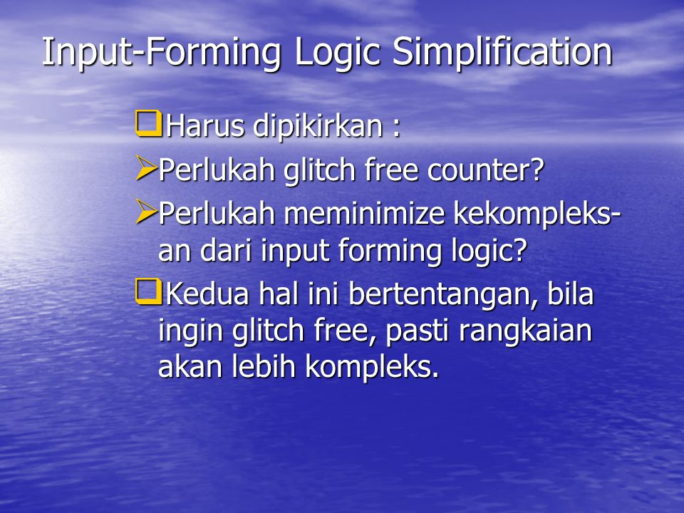Input-Forming Logic Simplification