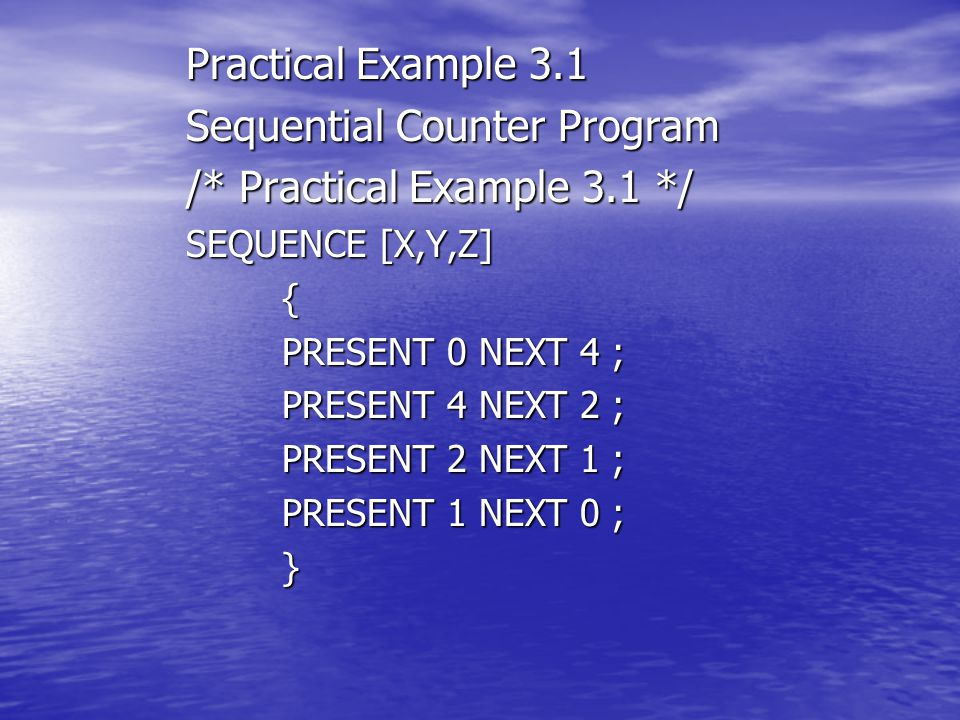 Sequential Counter Program /* Practical Example 3.1 */