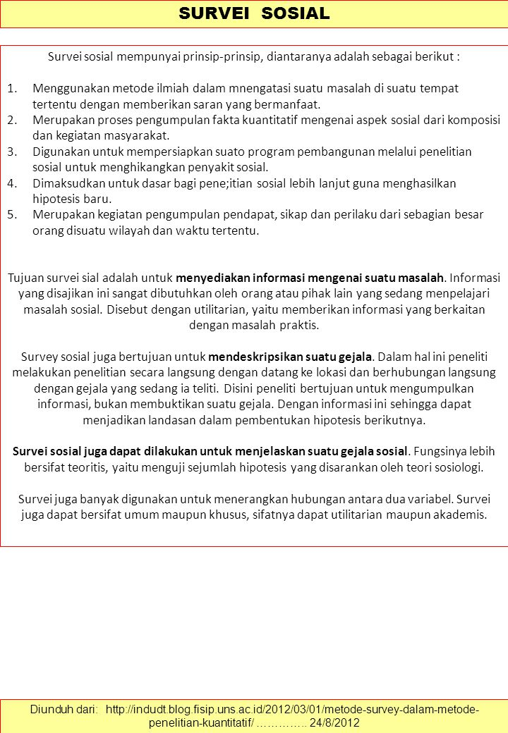 SURVEI SOSIAL Survei sosial mempunyai prinsip-prinsip, diantaranya adalah sebagai berikut :