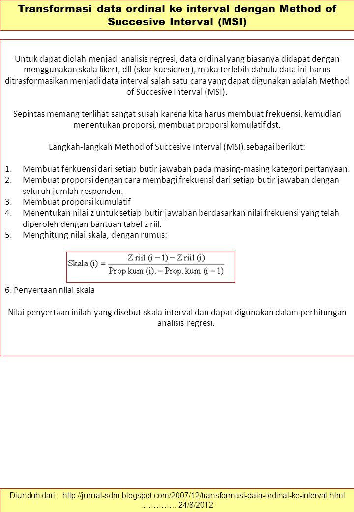 Langkah-langkah Method of Succesive Interval (MSI).sebagai berikut: