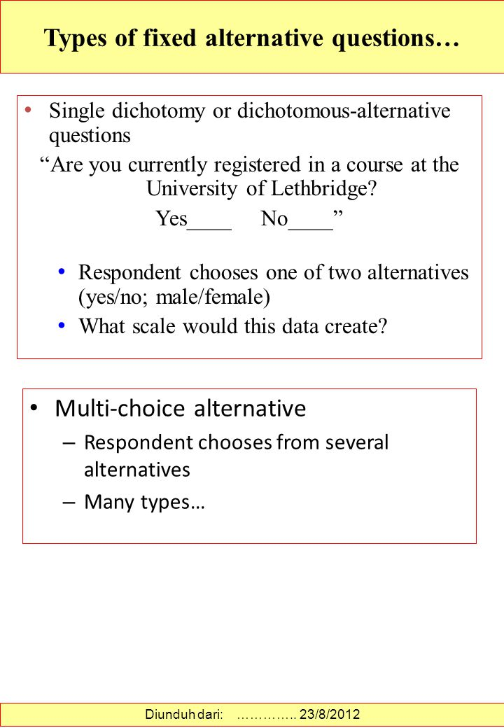 Types of fixed alternative questions…