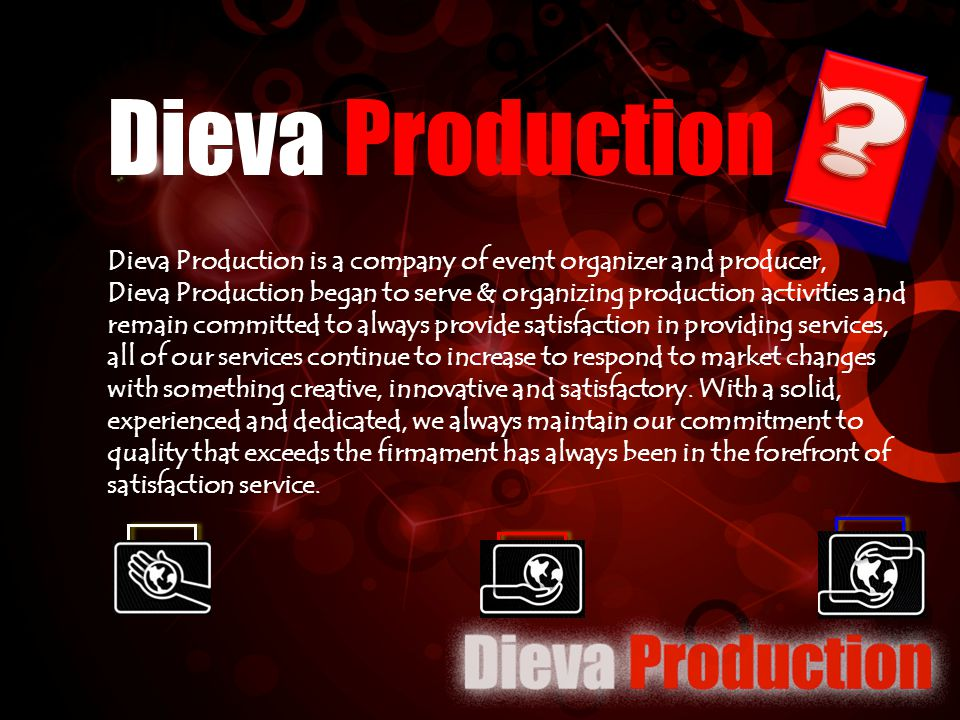 Dieva Production. Dieva Production is a company of event organizer and producer,