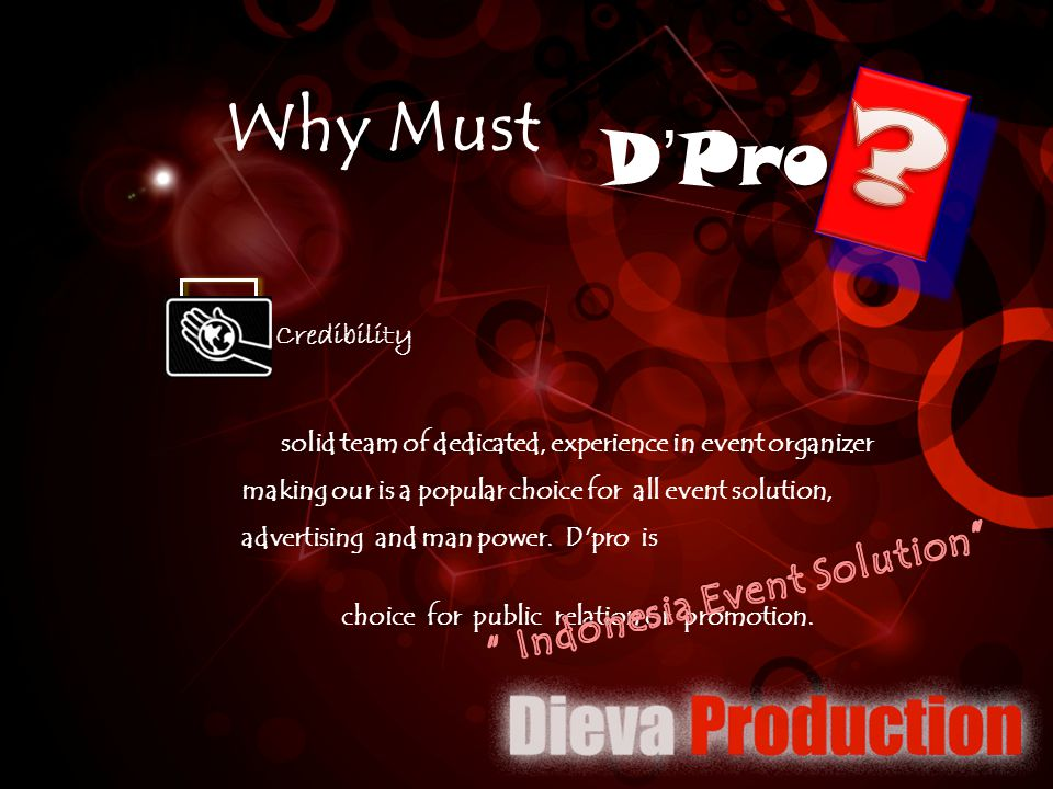 D'Pro Why Must Indonesia Event Solution Credibility