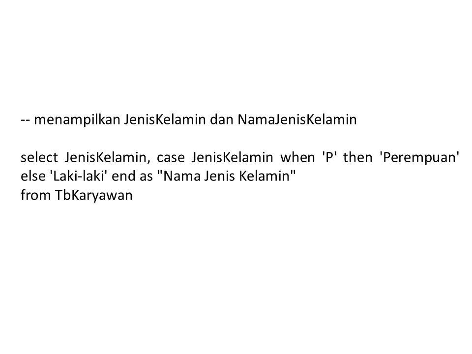 -- menampilkan JenisKelamin dan NamaJenisKelamin