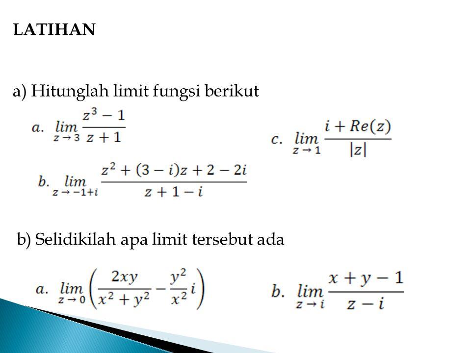 LATIHAN Hitunglah limit fungsi berikut b) Selidikilah apa limit tersebut ada