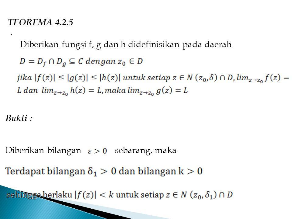 TEOREMA 4.2.5 . Diberikan fungsi f, g dan h didefinisikan pada daerah.