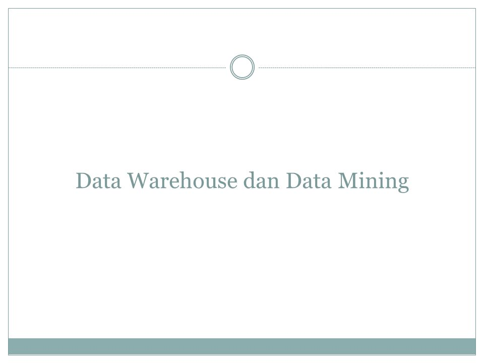 Data Warehouse dan Data Mining