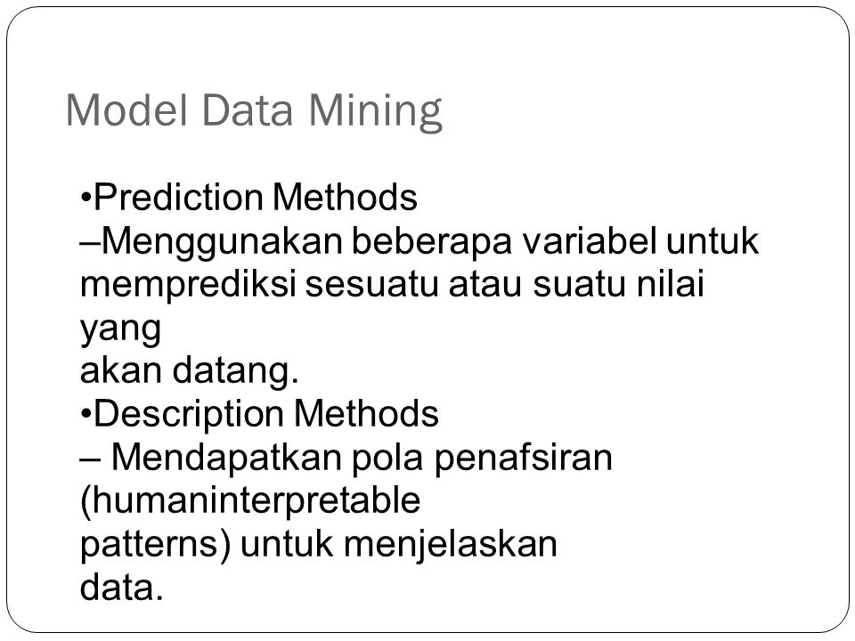 Model Data Mining •Prediction Methods