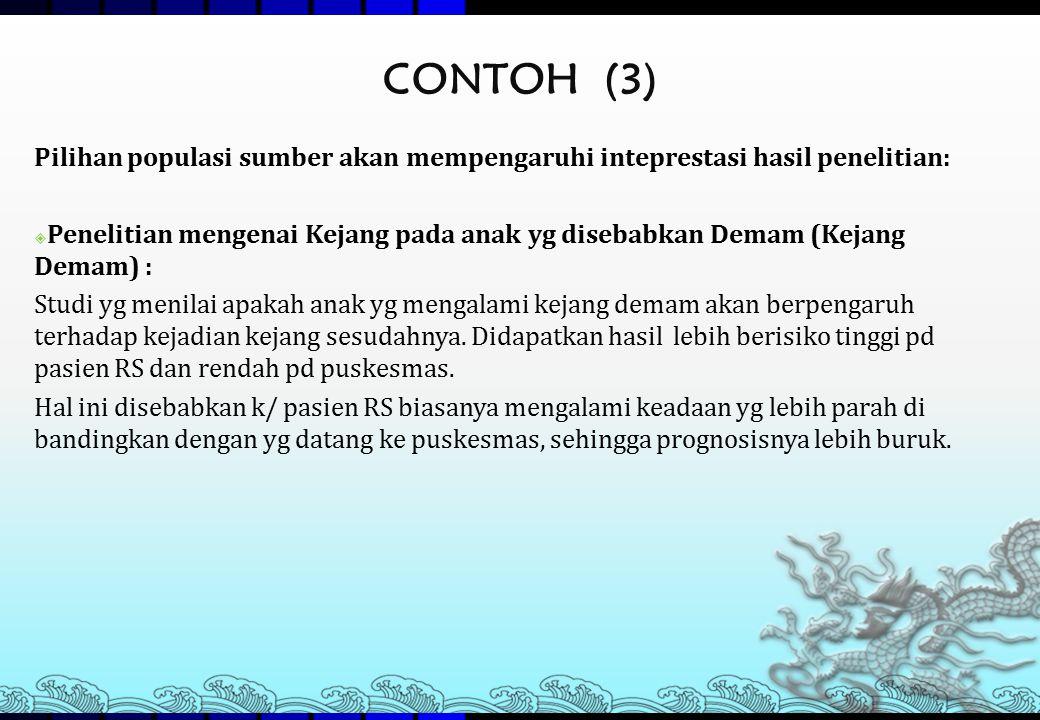 CONTOH (3) Pilihan populasi sumber akan mempengaruhi inteprestasi hasil penelitian: