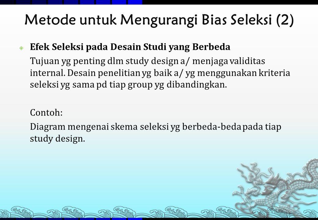 Metode untuk Mengurangi Bias Seleksi (2)