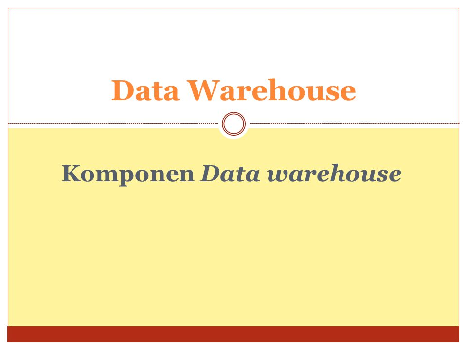 Komponen Data warehouse