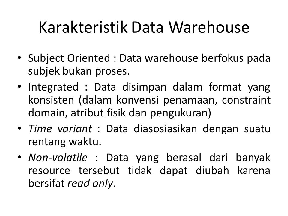 Karakteristik Data Warehouse