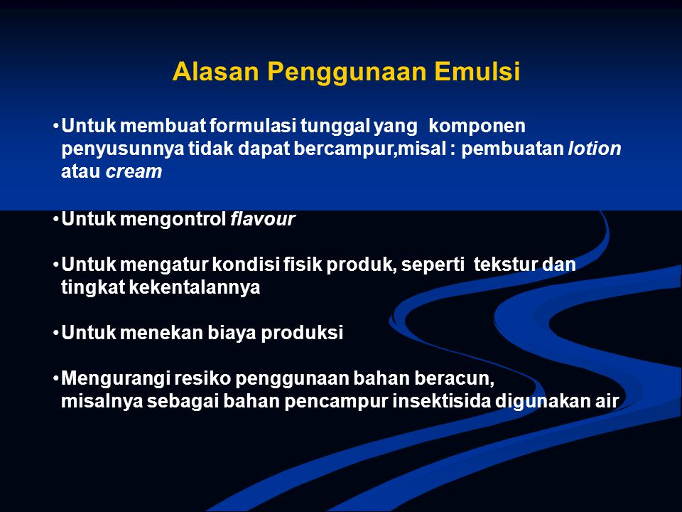 Alasan Penggunaan Emulsi
