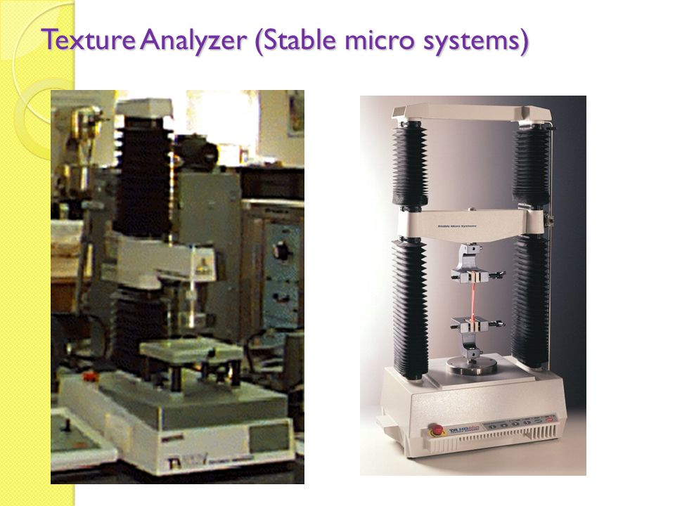 Texture Analyzer (Stable micro systems)