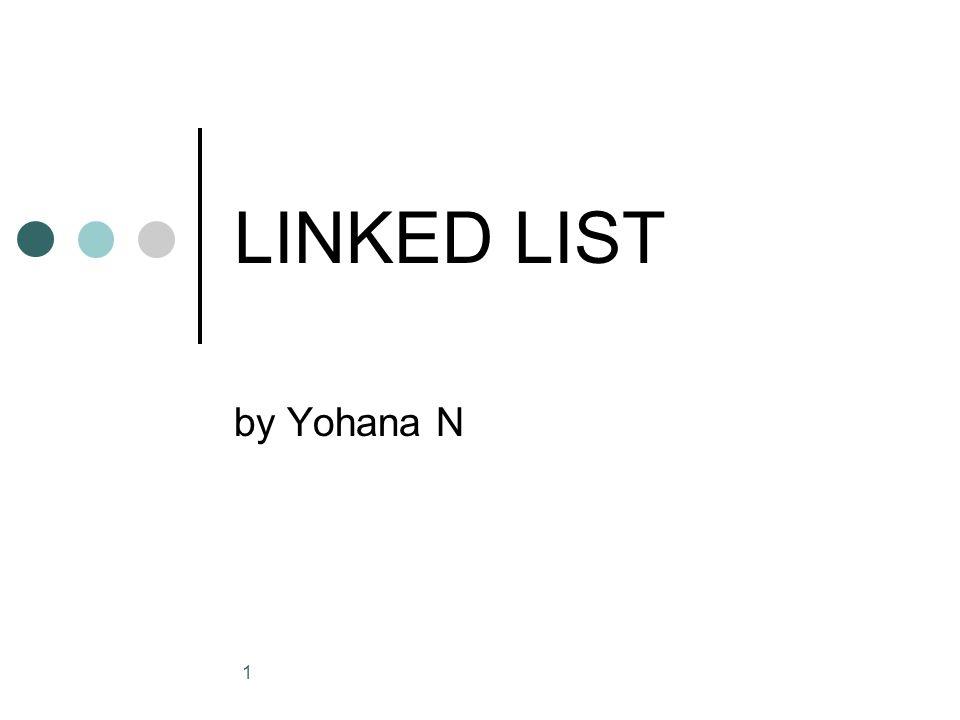 LINKED LIST by Yohana N