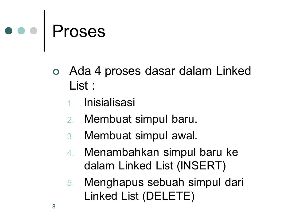 Proses Ada 4 proses dasar dalam Linked List : Inisialisasi