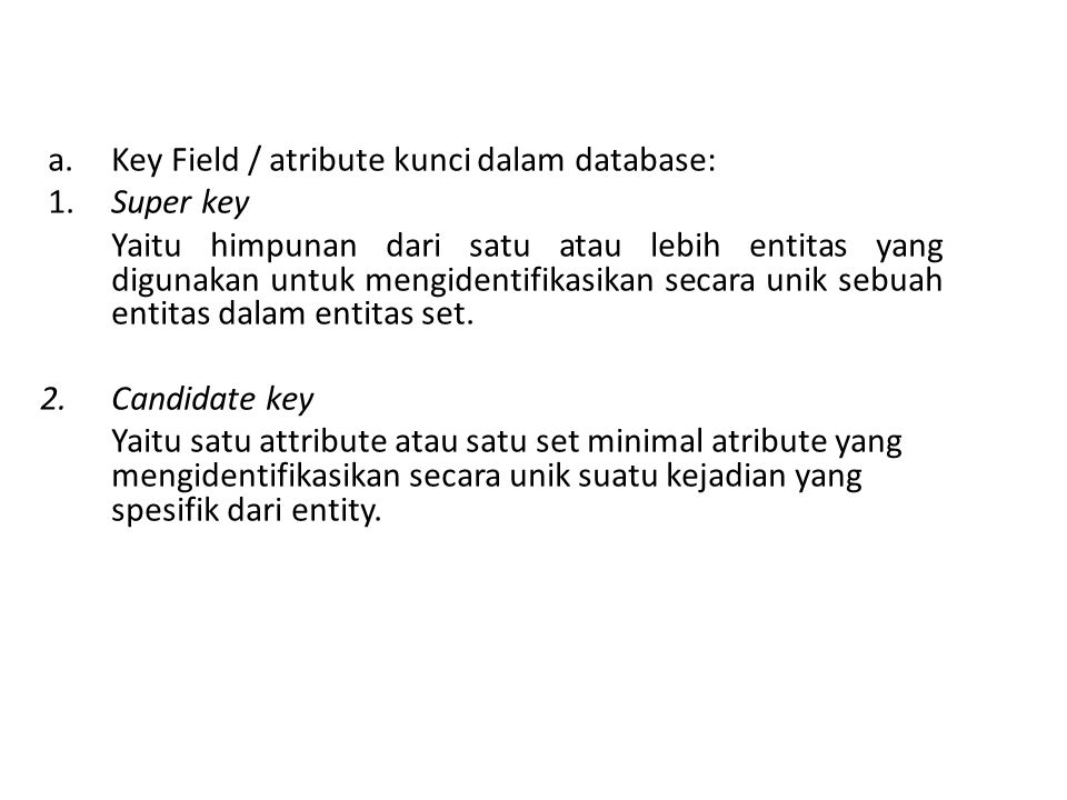 a. Key Field / atribute kunci dalam database: