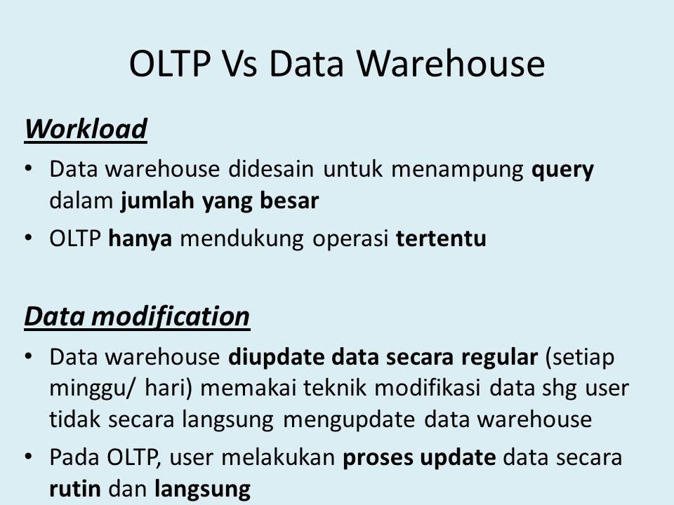 OLTP Vs Data Warehouse Workload Data modification
