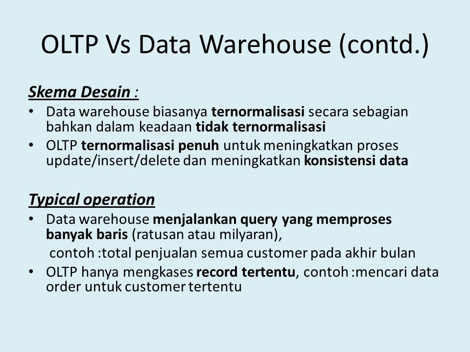 OLTP Vs Data Warehouse (contd.)