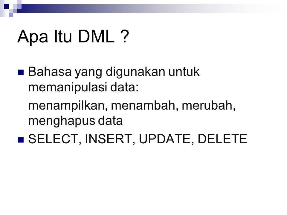 Apa Itu DML Bahasa yang digunakan untuk memanipulasi data: