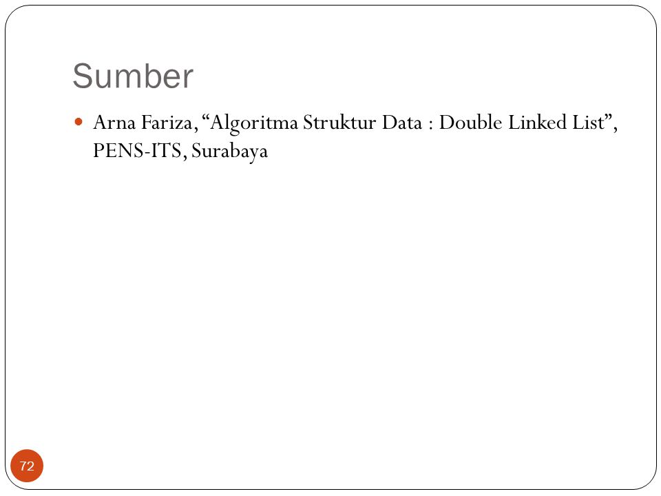 Sumber Arna Fariza, Algoritma Struktur Data : Double Linked List , PENS-ITS, Surabaya