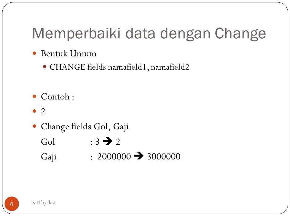 Memperbaiki data dengan Change