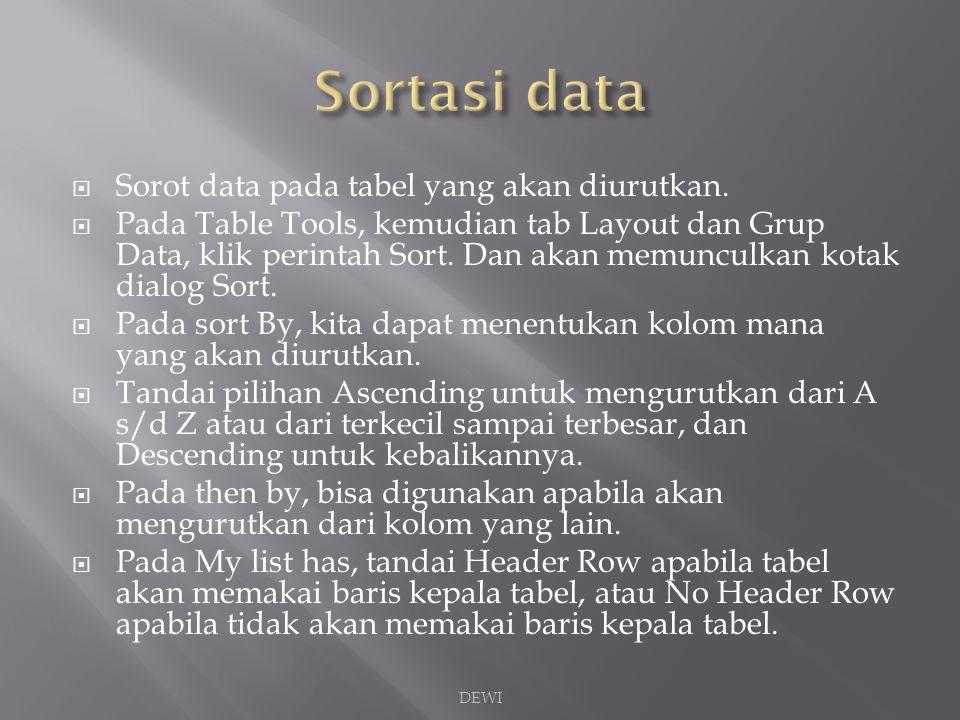 Sortasi data Sorot data pada tabel yang akan diurutkan.