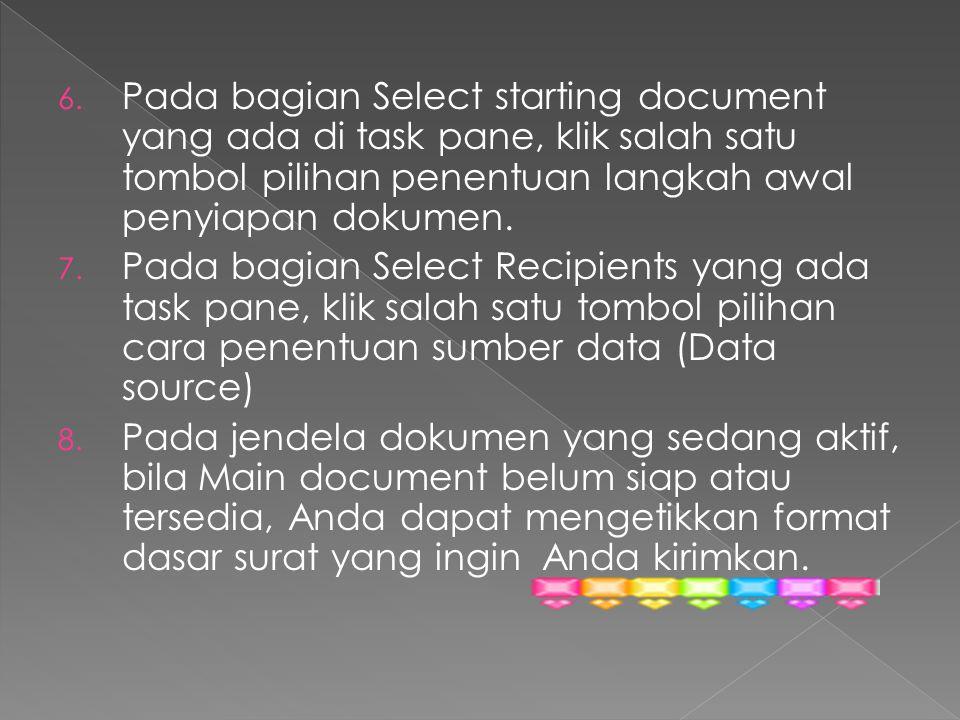 Pada bagian Select starting document yang ada di task pane, klik salah satu tombol pilihan penentuan langkah awal penyiapan dokumen.