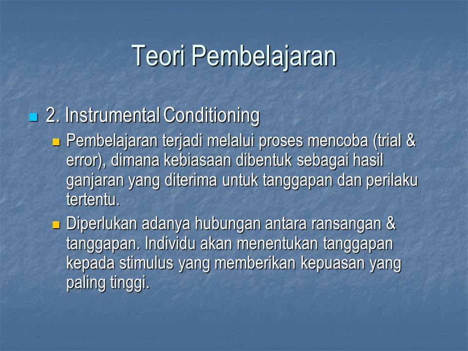 Teori Pembelajaran 2. Instrumental Conditioning