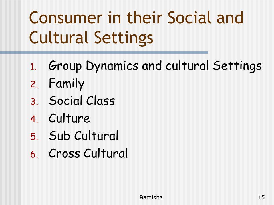 Consumer in their Social and Cultural Settings