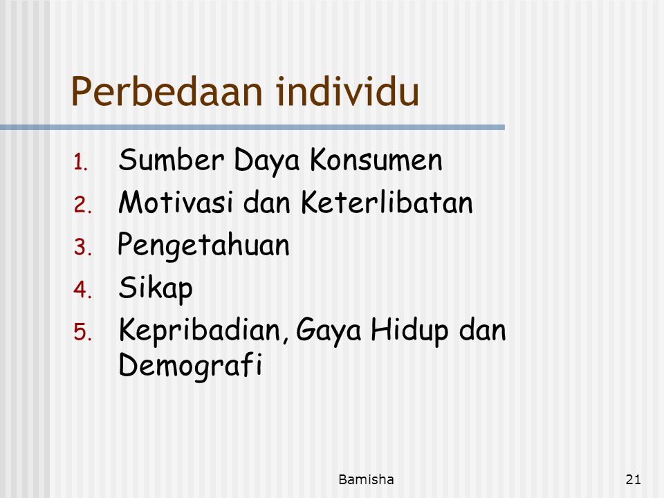 Perbedaan individu Sumber Daya Konsumen Motivasi dan Keterlibatan